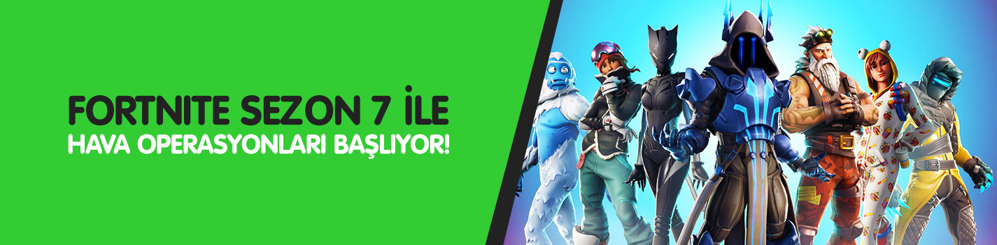 Fortnite Sezon 7 ile Hava Operasyonları Başlıyor! - Game Sultan